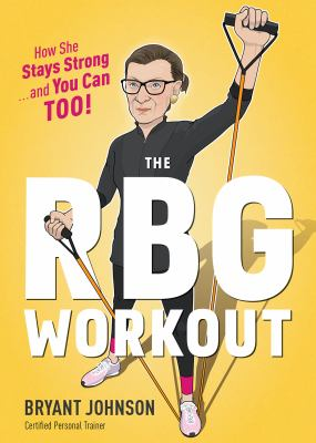 Cover of The RBG Workout. Cartoon Ginsburg using band weights