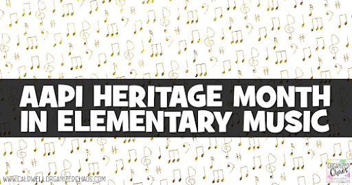 AAPI Heritage Month in Elementary Music