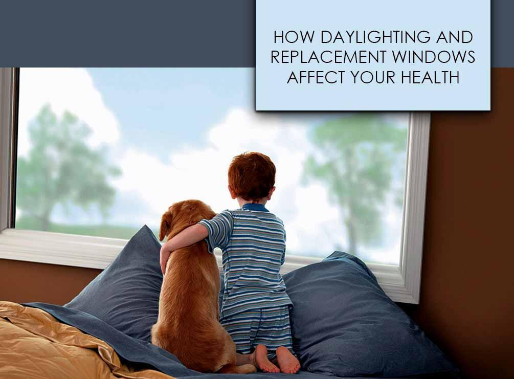 How Daylighting and Replacement Windows Affect Your Health
