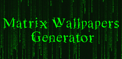 Matrix Wallpapers Generator - Apps on Google Play