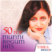 50 Top Munni Begum Hits Android APK Download Free By Times Music