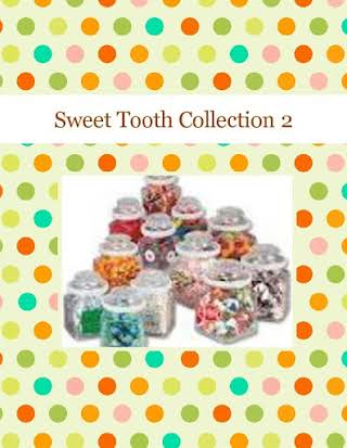 Sweet Tooth Collection 2