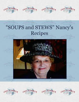 """SOUPS and STEWS""   Nancy's Recipes"