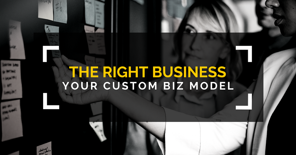 The Right Business - Your Custom Business Model
